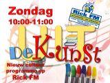 """""""Uit de Kunst"""", nieuw kunst en cultuurprogramma van Rick FM."""